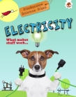 Electricity: What Makes Stuff Work? Cover Image