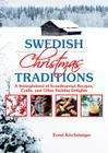 Swedish Christmas Traditions: A Smorgasbord of Scandinavian Recipes, Crafts, and Other Holiday Delights Cover Image