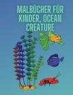Färbung Bücher für Kinder, Ozean Kreatur: Für Kinder im Alter von 3-8 Jahren, Meerestiere Cover Image