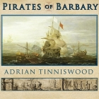 Pirates of Barbary: Corsairs, Conquests and Captivity in the Seventeenth-Century Mediterranean Cover Image