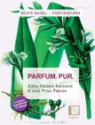PARFUM. PUR. Düfte, Farben, Kulinarik: und eine Prise Poesie Cover Image