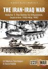 The Iran-Iraq War. Volume 1 (Revised & Expanded Edition): The Battle for Khuzestan, September 1980-May 1982 (Middle East@War) Cover Image