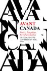 Avant Canada: Poets, Prophets, Revolutionaries Cover Image