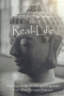 Buddhist Teachings For Real-Life: The Four Noble Truths And Eightfold Path Alive Through Practices: Which Book Contains The Teaching Of Buddha Cover Image