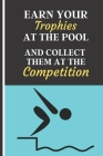Earn Your Trophies at the Pool and Collect Them at the Competition: Lovely Swimming Quote Notebook for Swimmers: (2 Sessions Entries per page consisti Cover Image