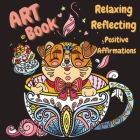 Zen Book - Art Supplies for Relaxing, Reflecting, Writing Positive Affirmations Cover Image