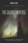 The Sacred Universe: Earth, Spirituality, and Religion in the Twenty-First Century Cover Image