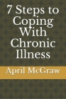 7 Steps to Coping With Chronic illness Cover Image