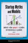 Startup Myths and Models: What You Won't Learn in Business School Cover Image