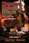 Monsters, Makeup & Effects: Conversations with Cinema's Greatest Artists Cover Image