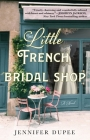 The Little French Bridal Shop: A Novel Cover Image