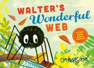 Walter's Wonderful Web: A First Book About Shapes Cover Image