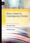 Henry James in Contemporary Fiction: The Real Thing Cover Image