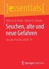 Seuchen, Alte Und Neue Gefahren: Von Der Pest Bis Covid-19 (Essentials) Cover Image