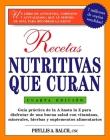 Recetas Nutritivas Que Curan, 4th Edition: Guia practica de la A hasta la Z para disfrutar de una burna salud convitaminas,  minerales, hierbas y suplementos alimentarios Cover Image