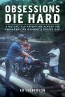 Obsessions Die Hard: A Motorcycle Adventure Across the Pan-American Highway's Darién Gap (Revised) Cover Image
