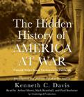 The Hidden History of America at War: Untold Tales from Yorktown to Fallujah Cover Image