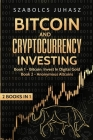 Bitcoin and Cryptocurrency Investing: Bitcoin: Invest In Digital Gold, Anonymous Altcoins Cover Image