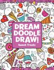 Sweet Treats (Dream Doodle Draw!) Cover Image