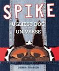 Spike: Ugliest Dog in the Universe Cover Image
