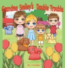 Grandma Smiley's Double Trouble: Book 4 in the series. Cover Image