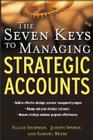 The Seven Keys to Managing Strategic Accounts Cover Image