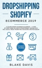 Dropshipping Shopify E-Commerce 2019: A $10,000/Month Business Blueprint -A Step by Step Guide on How to Make Money Online with SEO, Social Media Mark Cover Image