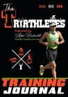 The Triathlete's Training Journal: The Perfect Training Resource to Track, Improve and Become a Stronger Race Competitor Cover Image