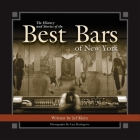 The History and Stories of the Best Bars of New York (Historic Photos) Cover Image
