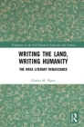 Writing the Land, Writing Humanity: The Maya Literary Renaissance (Perspectives on the Non-Human in Literature and Culture) Cover Image