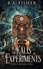 The Kalis Experiments: Large Print Hardcover Edition (Tides #1) Cover Image