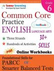 Common Core Practice - 6th Grade English Language Arts: Workbooks to Prepare for the Parcc or Smarter Balanced Test Cover Image