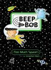 Too Much Space! (Beep and Bob #1) Cover Image