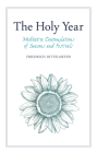 The Holy Year: Meditative Contemplations of Seasons and Festivals Cover Image