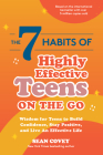 The 7 Habits of Highly Effective Teens on the Go: Wisdom for Teens to Build Confidence, Stay Positive, and Live an Effective Life Cover Image