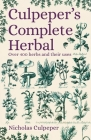 Culpeper's Complete Herbal: Over 400 Herbs and Their Uses Cover Image