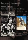 Brown University Athletics: From the Bruins to the Bears (Images of Sports) Cover Image