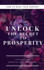 How to Reap Your Harvest: Unlock The Secret To Prosperity Cover Image