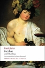 Bacchae and Other Plays: Iphigenia Among the Taurians; Bacchae; Iphigenia at Aulis; Rhesus (Oxford World's Classics) Cover Image
