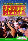 The Kids' Guide to Sports Media (Sports Illustrated Kids) Cover Image