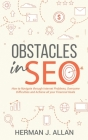 OBSTACLES in SEO: How to Navigate through Internet Problems, Overcome Difficulties and Achieve all your Financial Goals Cover Image