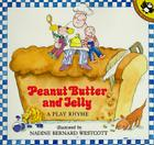 Peanut Butter and Jelly: A Play Rhyme Cover Image
