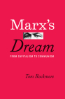 Marx's Dream: From Capitalism to Communism Cover Image
