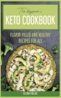 Keto Diet Cookbook For Weight Loss: Flavor-Filled And Healthy Recipes For All Cover Image