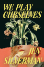 We Play Ourselves: A Novel Cover Image