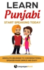 Learn Punjabi: Start Speaking Today. Absolute Beginner to Conversational Speaker Made Simple and Easy! Cover Image
