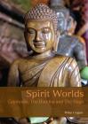 Spirit Worlds: Cambodia, The Buddha And The Naga Cover Image