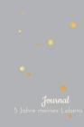 5 Jahre meines Lebens - Minimalistisches 5 Jahres Tagebuch (A5) mit Kalenderseiten für jeden Tag - inklusive 29. Februar: Erinnerungen & Gedanken samm Cover Image