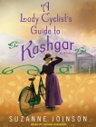 Lady Cyclist's Guide to Kashgar Cover Image