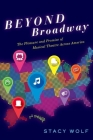 Beyond Broadway: The Pleasure and Promise of Musical Theatre Across America Cover Image